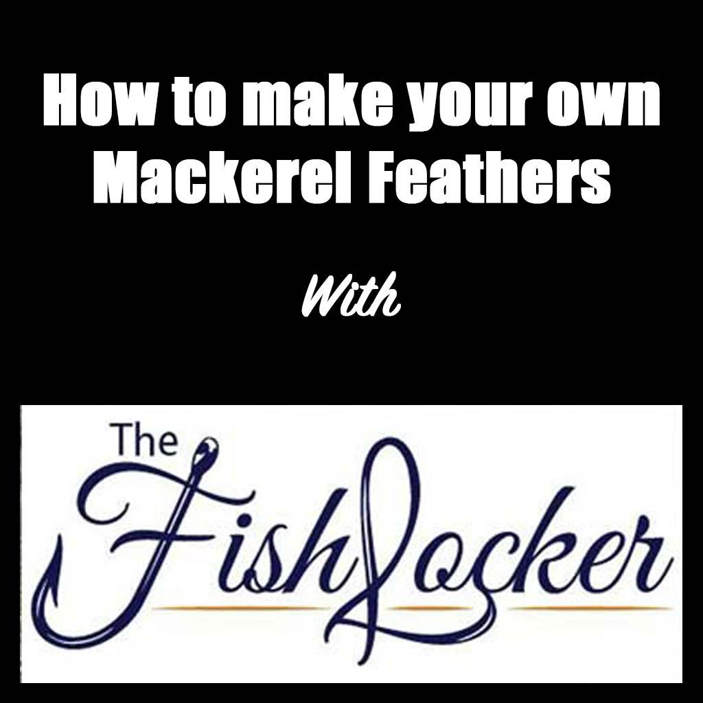 Making your own mackerel feathers fish locker