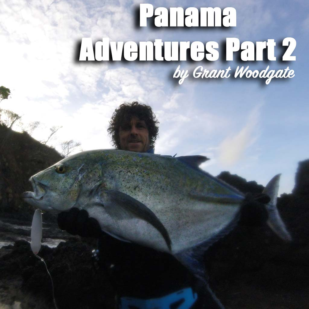 Panama fishing adventure hookpoint grant woodgate samson lures